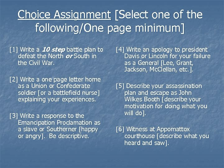Choice Assignment [Select one of the following/One page minimum] [1] Write a 10 step