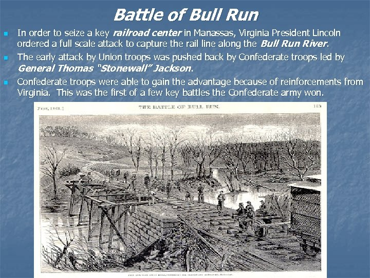 Battle of Bull Run n In order to seize a key railroad center in