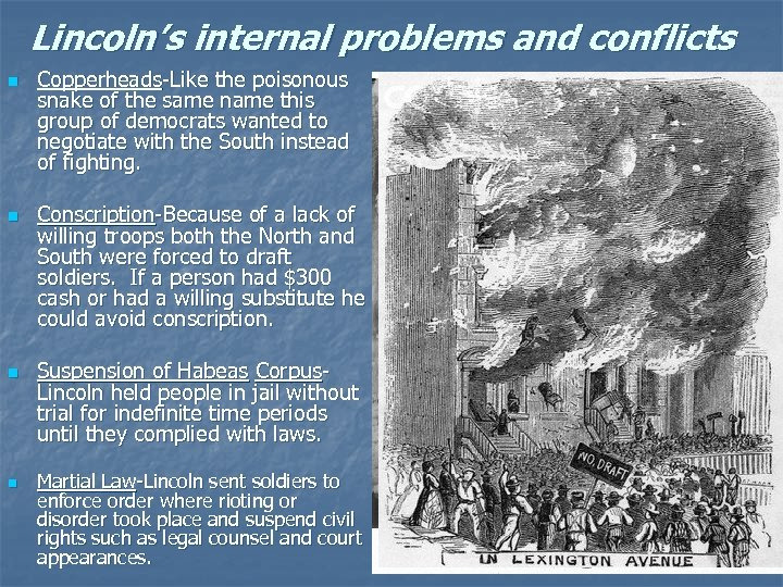 Lincoln's internal problems and conflicts n n Copperheads-Like the poisonous snake of the same