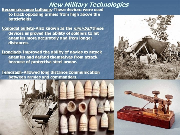 New Military Technologies Reconnaissance balloons-These devices were used to track opposing armies from high