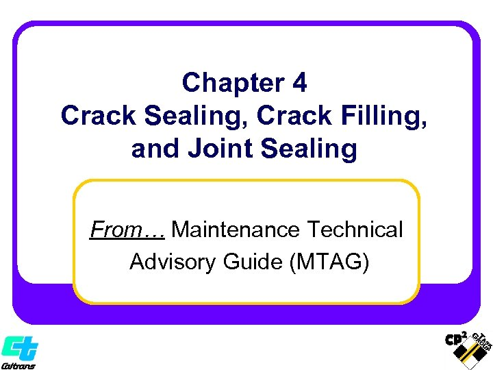 Chapter 4 Crack Sealing, Crack Filling, and Joint Sealing From… Maintenance Technical Advisory Guide