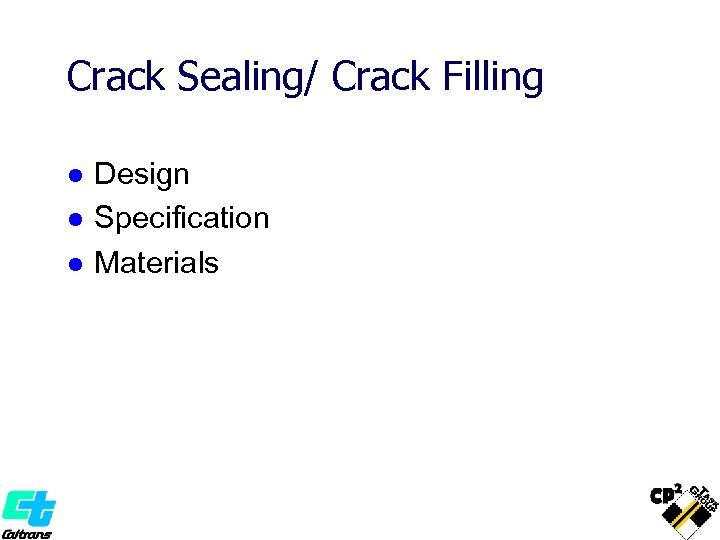 Crack Sealing/ Crack Filling l l l Design Specification Materials