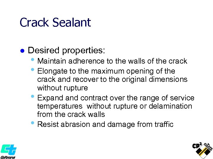 Crack Sealant l Desired properties: • Maintain adherence to the walls of the crack