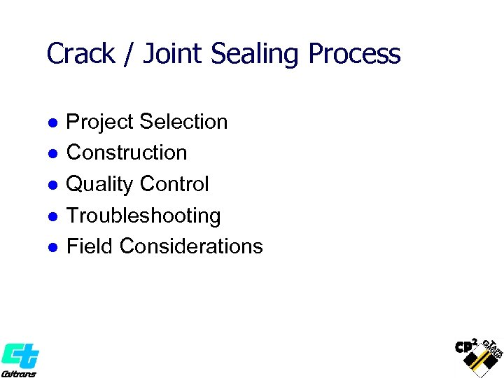Crack / Joint Sealing Process l l l Project Selection Construction Quality Control Troubleshooting