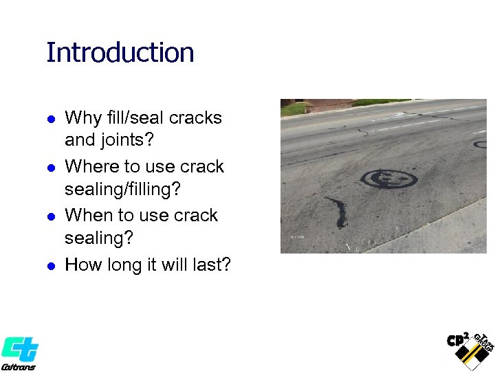 Introduction l l Why fill/seal cracks and joints? Where to use crack sealing/filling? When