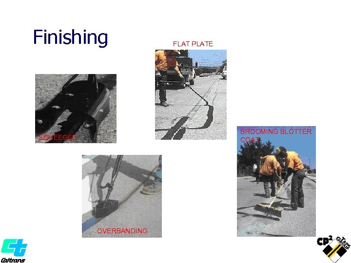 Finishing FLAT PLATE BROOMING BLOTTER COAT SQUEEGEE OVERBANDING