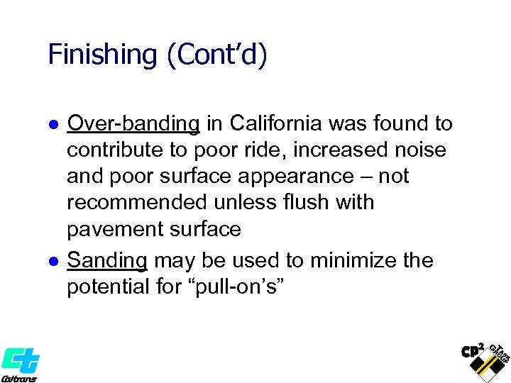 Finishing (Cont'd) l l Over-banding in California was found to contribute to poor ride,