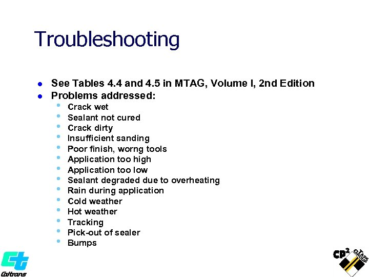 Troubleshooting l l See Tables 4. 4 and 4. 5 in MTAG, Volume I,