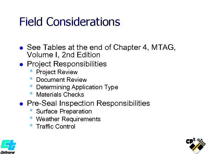 Field Considerations l l l See Tables at the end of Chapter 4, MTAG,