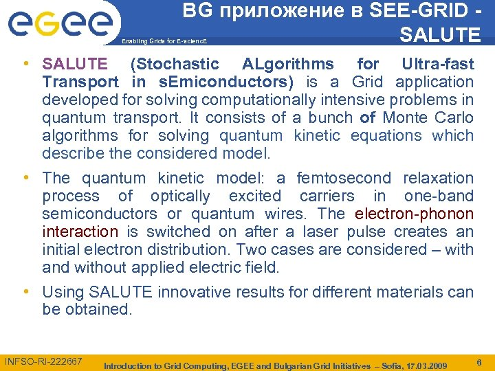 BG приложение в SEE-GRID SALUTE Enabling Grids for E-scienc. E • SALUTE (Stochastic ALgorithms