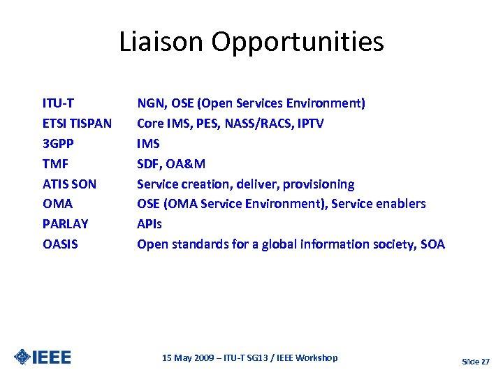 Liaison Opportunities ITU-T ETSI TISPAN 3 GPP TMF ATIS SON OMA PARLAY OASIS NGN,