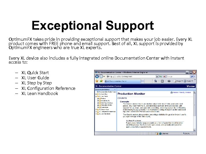 Exceptional Support Optimum. FX takes pride in providing exceptional support that makes your job