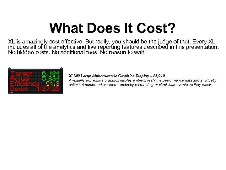 What Does It Cost? XL is amazingly cost effective. But really, you should be