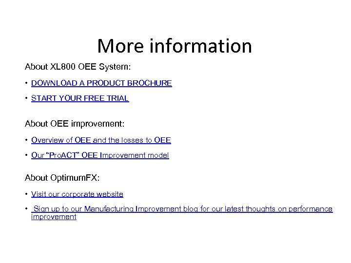 More information About XL 800 OEE System: • DOWNLOAD A PRODUCT BROCHURE • START