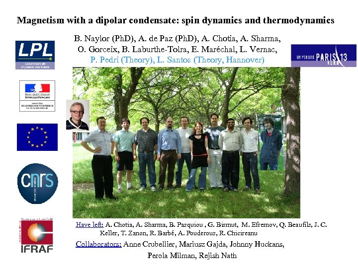 Magnetism with a dipolar condensate: spin dynamics and thermodynamics B. Naylor (Ph. D), A.