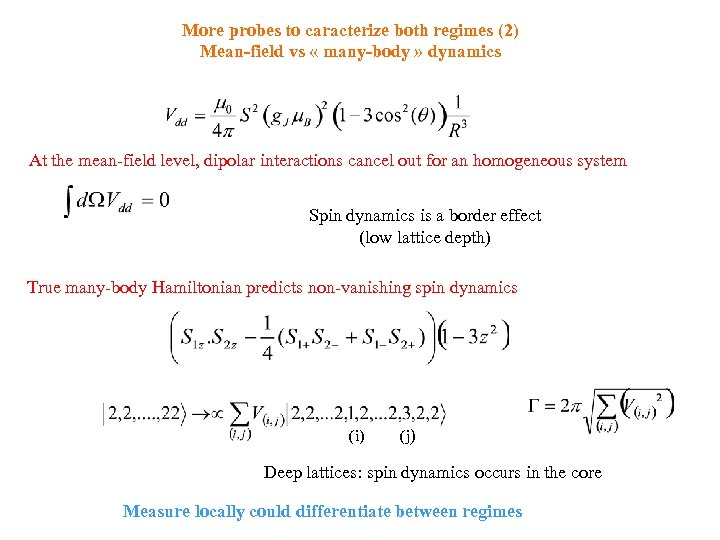 More probes to caracterize both regimes (2) Mean-field vs « many-body » dynamics At