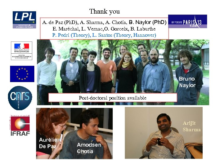 Thank you A. de Paz (Ph. D), A. Sharma, A. Chotia, B. Naylor (Ph.