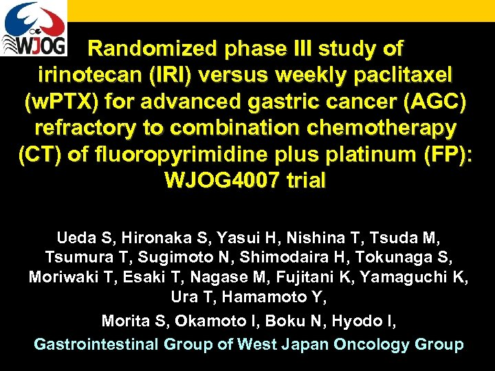 Randomized phase III study of irinotecan (IRI) versus weekly paclitaxel (w. PTX) for advanced