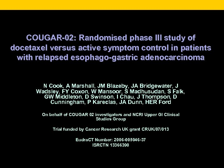 COUGAR-02: Randomised phase III study of docetaxel versus active symptom control in patients with