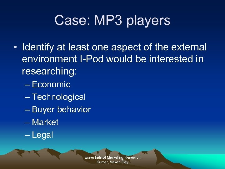 Case: MP 3 players • Identify at least one aspect of the external environment