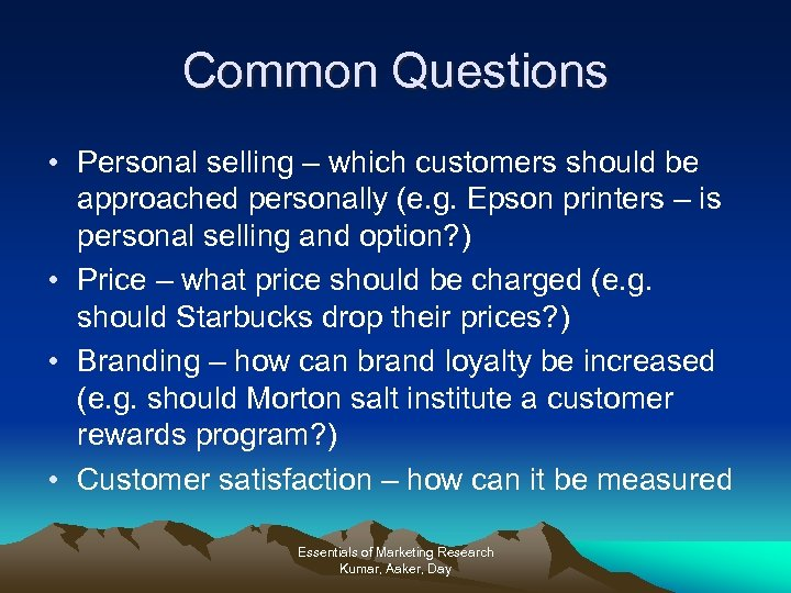 Common Questions • Personal selling – which customers should be approached personally (e. g.