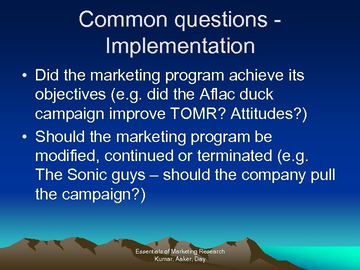 Common questions Implementation • Did the marketing program achieve its objectives (e. g. did