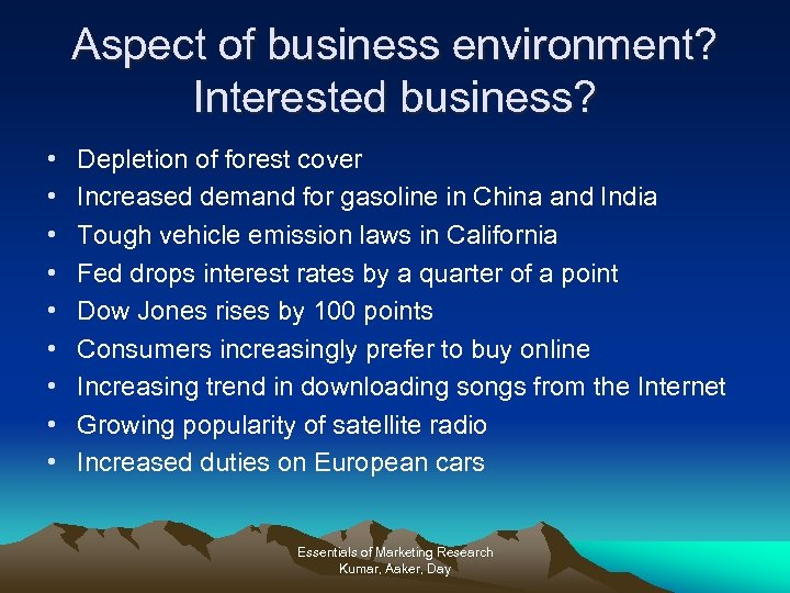 Aspect of business environment? Interested business? • • • Depletion of forest cover Increased