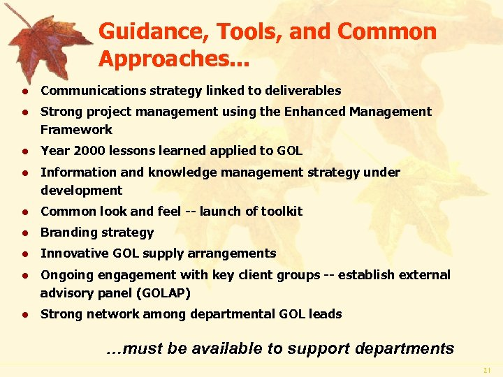 Guidance, Tools, and Common Approaches. . . l Communications strategy linked to deliverables l