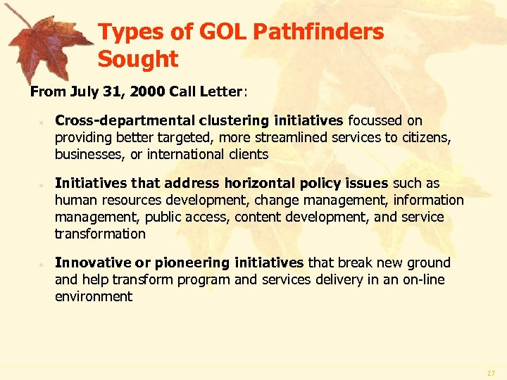 Types of GOL Pathfinders Sought From July 31, 2000 Call Letter: · Cross-departmental clustering