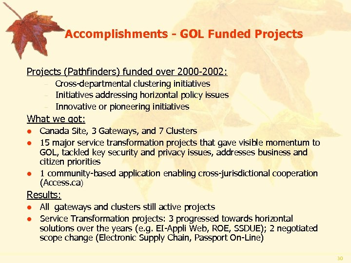 Accomplishments - GOL Funded Projects (Pathfinders) funded over 2000 -2002: – – – Cross-departmental