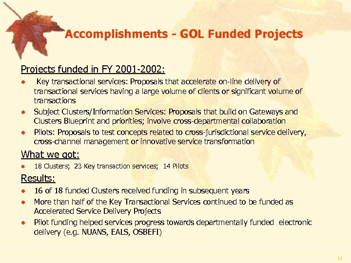 Accomplishments - GOL Funded Projects funded in FY 2001 -2002: l l l Key