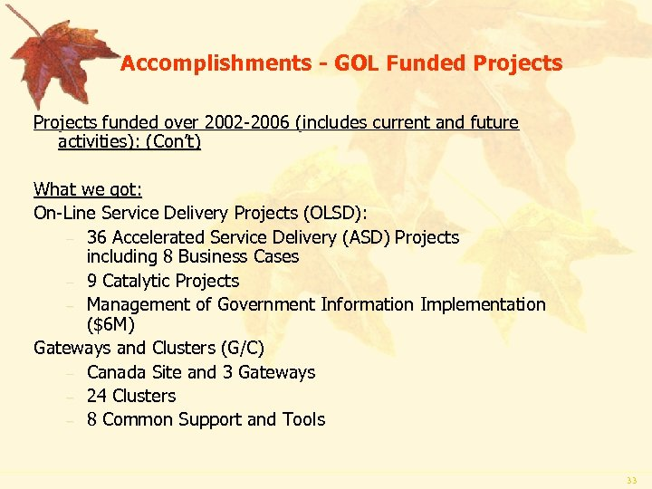 Accomplishments - GOL Funded Projects funded over 2002 -2006 (includes current and future activities):