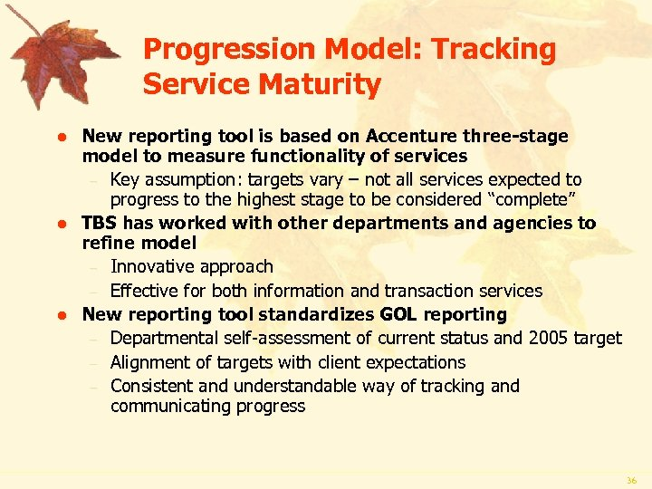Progression Model: Tracking Service Maturity l l l New reporting tool is based on