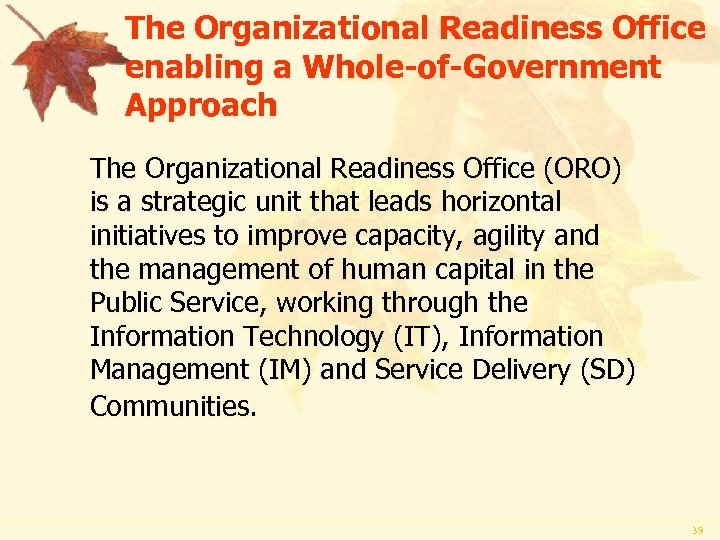 The Organizational Readiness Office enabling a Whole-of-Government Approach The Organizational Readiness Office (ORO) is
