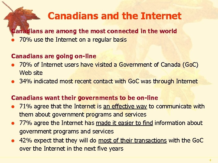 Canadians and the Internet Canadians are among the most connected in the world l