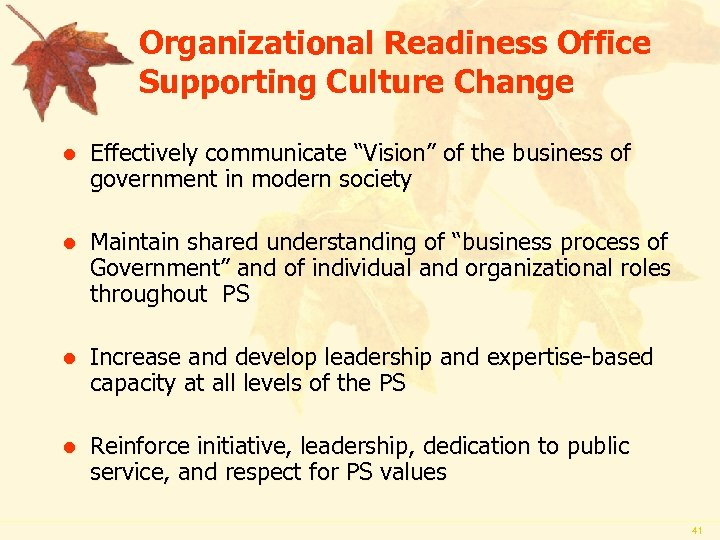 "Organizational Readiness Office Supporting Culture Change l Effectively communicate ""Vision"" of the business of"