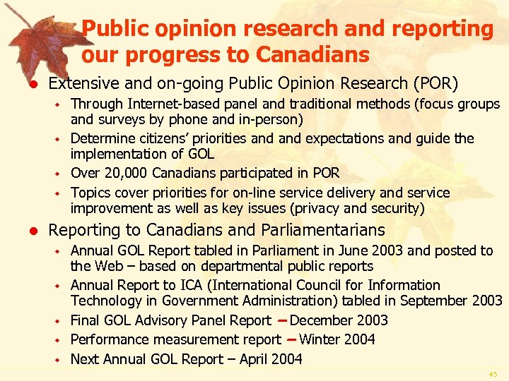 Public opinion research and reporting our progress to Canadians l Extensive and on-going Public