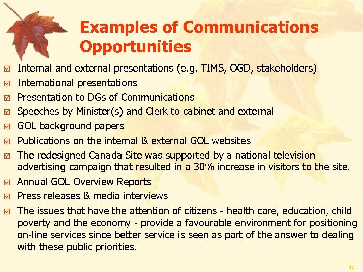 Examples of Communications Opportunities þ þ þ þ þ Internal and external presentations (e.