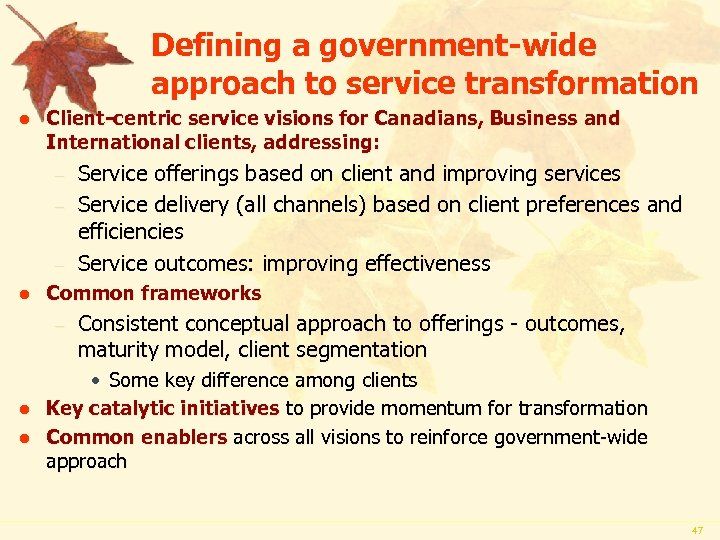 Defining a government-wide approach to service transformation l Client-centric service visions for Canadians, Business