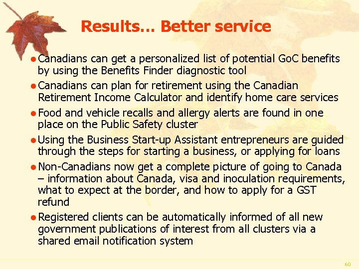 Results… Better service l Canadians can get a personalized list of potential Go. C