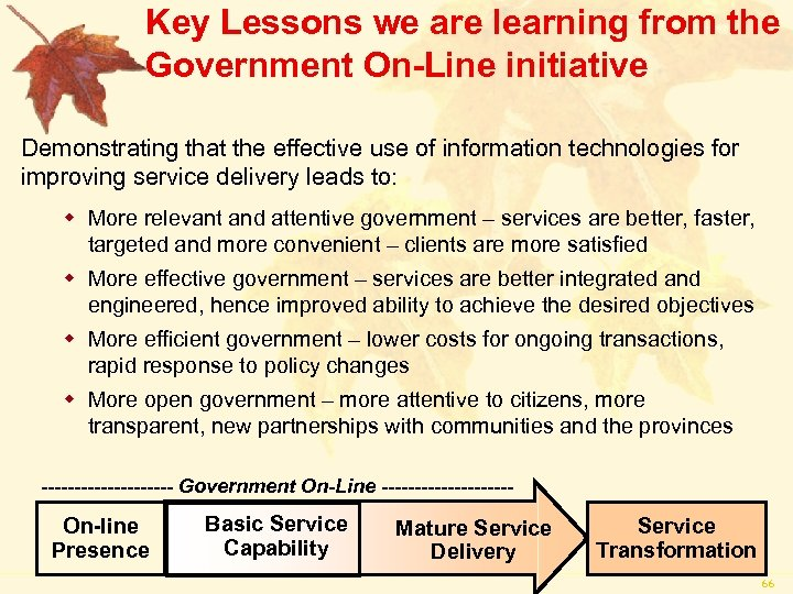 Key Lessons we are learning from the Government On-Line initiative Demonstrating that the effective