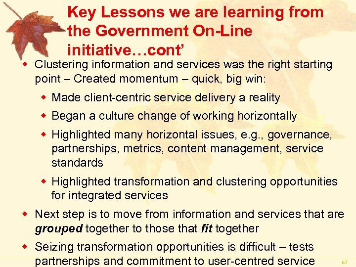 Key Lessons we are learning from the Government On-Line initiative…cont' w Clustering information and