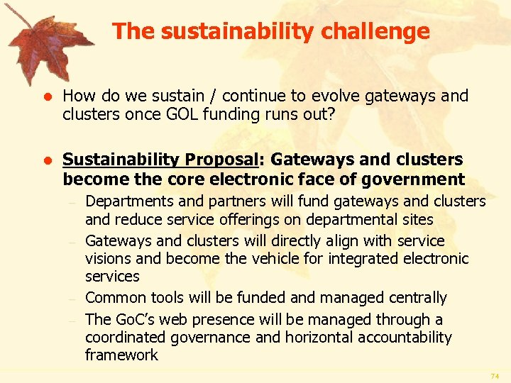 The sustainability challenge l How do we sustain / continue to evolve gateways and