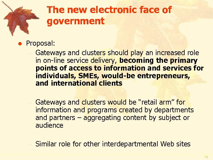 The new electronic face of government l Proposal: – Gateways and clusters should play