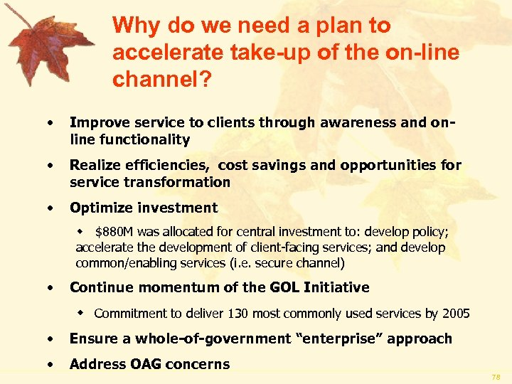 Why do we need a plan to accelerate take-up of the on-line channel? •