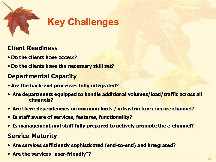 Key Challenges Client Readiness • Do the clients have access? • Do the clients