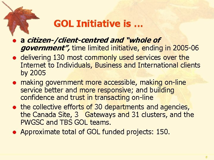 "GOL Initiative is … l l l a citizen-/client-centred and ""whole of government"","
