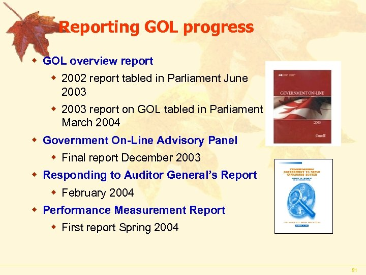 Reporting GOL progress w GOL overview report w 2002 report tabled in Parliament June