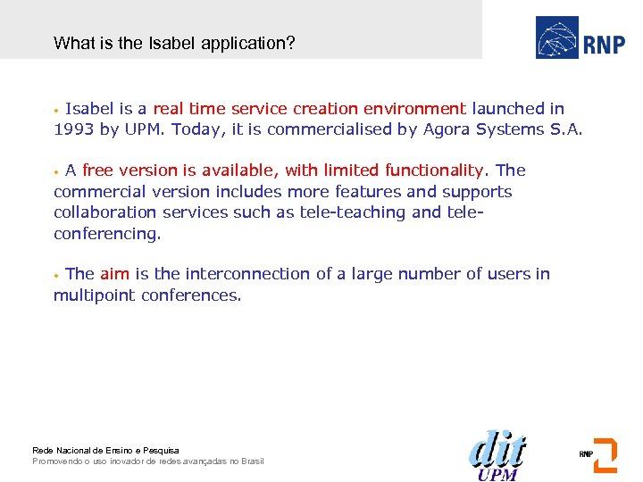 What is the Isabel application? Isabel is a real time service creation environment launched