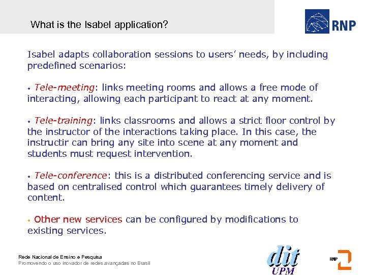 What is the Isabel application? Isabel adapts collaboration sessions to users' needs, by including